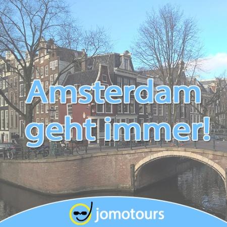 Amsterdam geht immer!